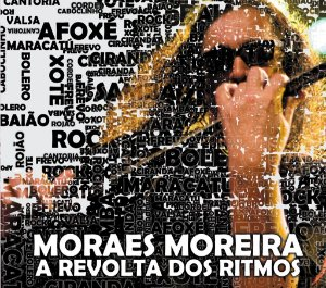 A REVOLTA DOS RITMOS - Moraes Moreira