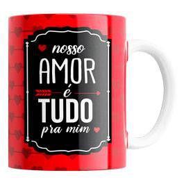 Caneca Nosso Amor é Tudo Pra Mim 330 ml