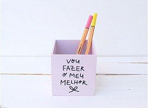 Porta Lápis Vou fazer o meu melhor