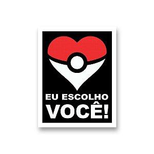 Placa Decorativa #53 Escolho Você Coração