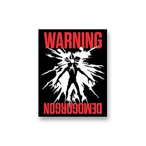 Placa Decorativa #35 Warning Demogorgon