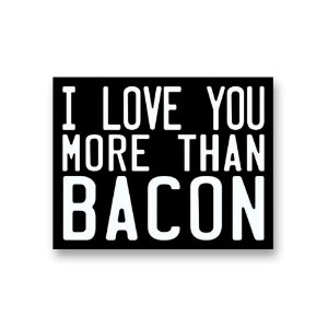Placa Decorativa #63 More than Bacon