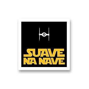Placa Decorativa #61 Suave na Nave