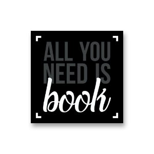 Placa Decorativa #57 All You Need is Book
