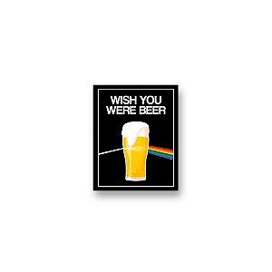 Imã Decorativo #11 - Wish you were beer