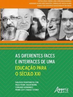 As Diferentes Faces e Interfaces de Uma Educação para o Século XXI