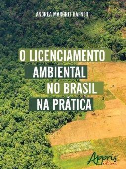 O Licenciamento Ambiental no Brasil na Prática