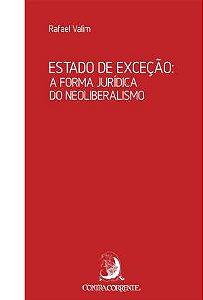Estado de Exceção - A Forma Jurídica no Neoliberalismo
