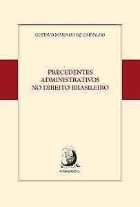 Precedentes Administrativos no Direito Brasileiro