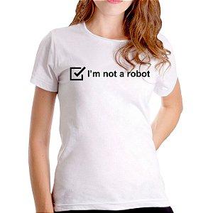 T-Shirt I'm not a robot  - Feminina - PT+BR
