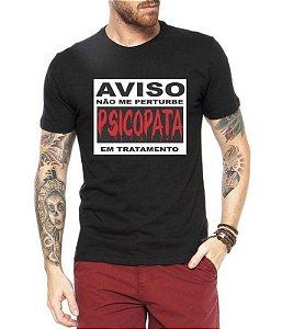 Camiseta Engraçada Não Perturbe O Psicopata! Série Divertida