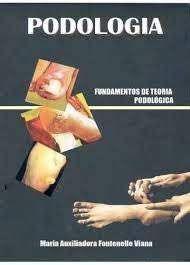 Livro Fundamentos Teoria Podologica Maria Auxiliadora