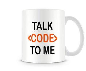 Caneca Talk Code To Me