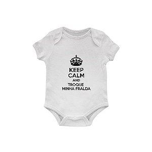 Body Bebê Keep Calm And Troque Minha Fralda