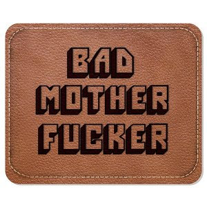 Mousepad Bad Mother Fucker