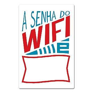 Placa Wifi A senha é - 25 x 16 cm