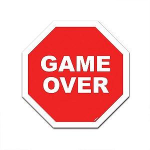 Placa Trânsito Game Over - 27x27cm