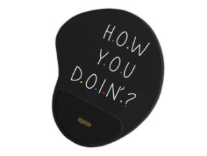 Mousepad Ergonômico Friends How You Doing Black