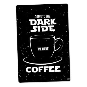 Placa Criativa Dark Side Coffee Preta