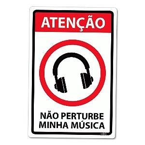 Placa Decorativa Não Pertube Minha Música
