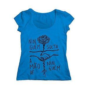 Camiseta Ninguém Solta a Mão de Ninguém Baby Look