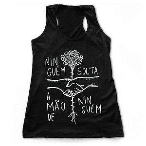 Camiseta Ninguém Solta a Mão de Ninguém Regata