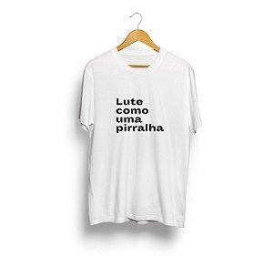 Camiseta Lute como uma Pirralha