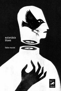 Eutanásia blues I Fabio Maciel
