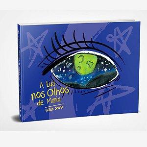 Livro A Lua Nos Olhos de Maria   William Delarte