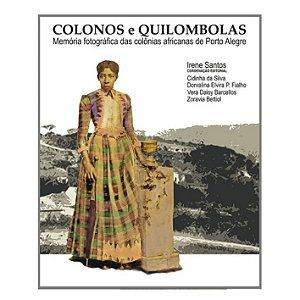 Livro Colonos e Quilombolas   Irene Santos, Cidinha da Silva e outras