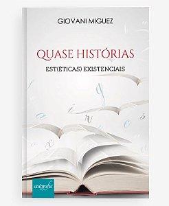 Quase histórias: est(éticas) existenciais, de Giovani Miguez
