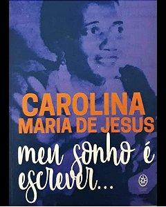 Meu Sonho É Escrever, de Carolina Maria de Jesus