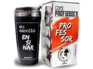 COPO TÉRMICO 450ML CASUAL GIFT EU ESCOLHI PROFESSOR