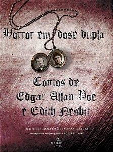 Horror em dose dupla: contos de Edgar Allan Poe e Edith Nesbit