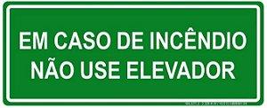 Placa Fotoluminescente - Em Caso de Incêndio Não Use Elevador