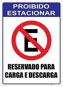 Placa Proibido Estacionar - Reservado para Carga e Descarga