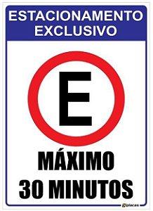 Placa Estacionamento Exclusivo - Máximo 30 Minutos
