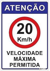 Placa Atenção - Velocidade Máxima Permitida 20km/h