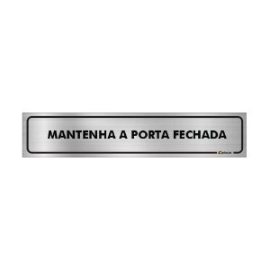 Placa Identificação - Mantenha a Porta Fechada - Aluminio