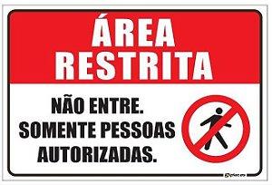 Placa Área Restritra - Não Entre. Somente Pessoas Autorizadas.