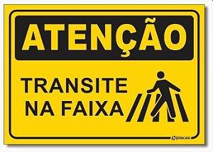 Atenção - Transite na Faixa