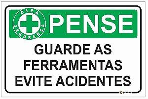 Placa CIPA - PENSE - Guarde as ferramentas evite acidentes