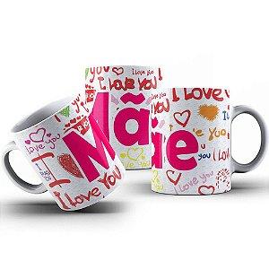 Caneca de Porcelana 325ml Personalizada Mãe I Love You
