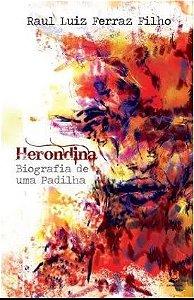 Herondina - Biografia de uma Padilha