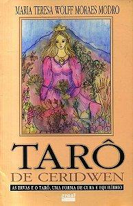 Tarô de Ceridwen As Ervas e o Tarô - Uma Forma de Cura e Equilíbrio Maria Teresa Wolff Moraes Modro Livro em Português (