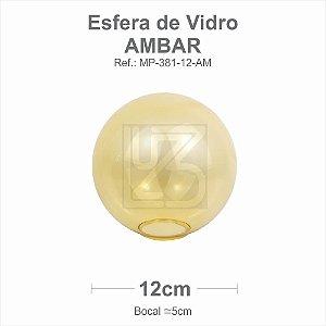 VIDRO ESFERA S/ COLARINHO 12CM BOCAL 5CM - AMBAR