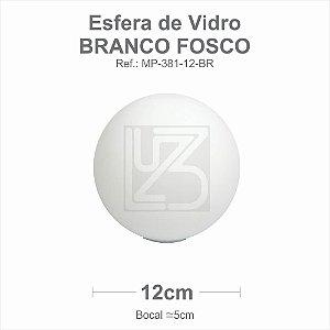 VIDRO ESFERA S/ COLARINHO 12CM BOCAL 5CM - BRANCO FOSCO