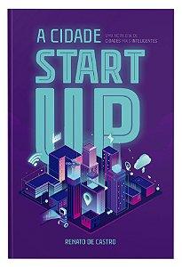 A Cidade Startup: uma nova era de cidades mais inteligentes