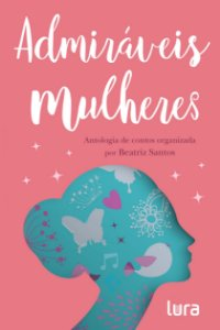 Admiráveis Mulheres - antologia