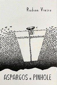 Aspargos e Pinhole & Cílios ao Vento